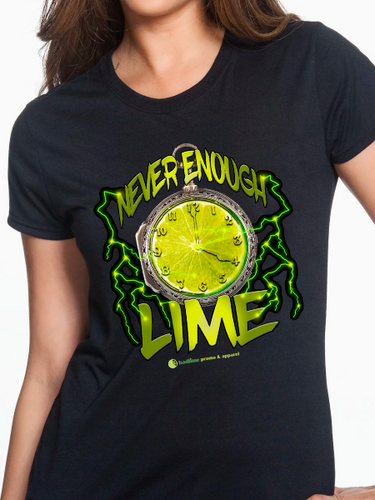 Never Enough Lime Women's T Shirt