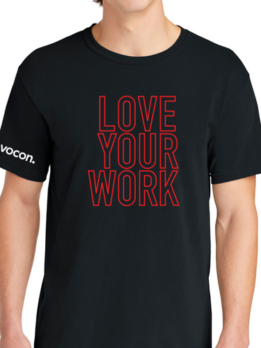 Vocon Love Your Work Unisex T Shirt