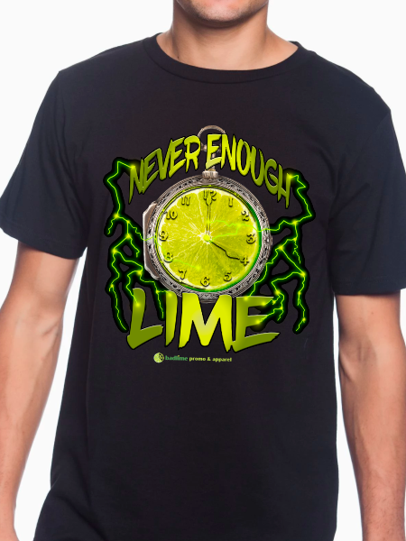 Never Enough Lime Unisex T Shirt