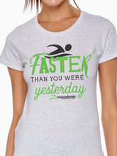 Load image into Gallery viewer, Swim Faster Than You Were Yesterday Women's T Shirt