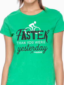 Bike Faster Than You Were Yesterday Women's T Shirt