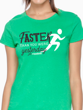 Load image into Gallery viewer, Run Faster Than You Were Yesterday Women's T Shirt