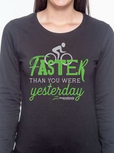 Bike Faster Than You Were Yesterday Women's Long Sleeve T Shirt