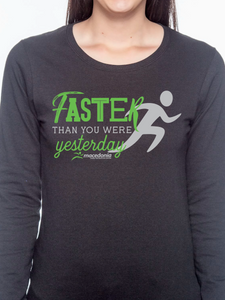 Run Faster Than You Were Yesterday Women's Long Sleeve T Shirt