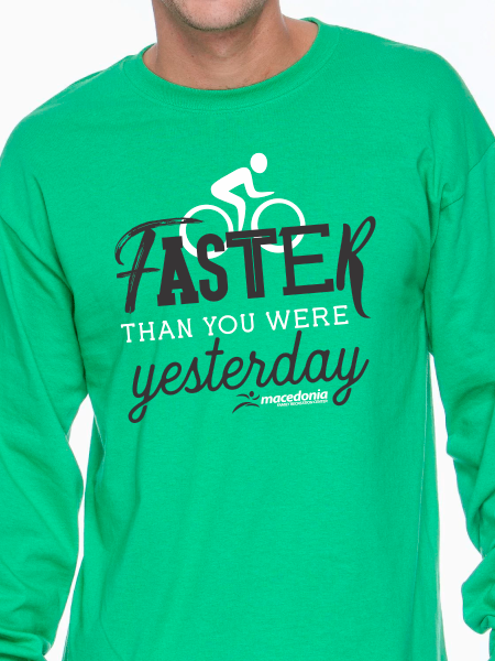 Bike Faster Than You Were Yesterday Unisex Long Sleeve T Shirt