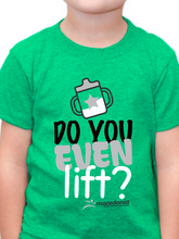 Load image into Gallery viewer, Do You Even Lift? Toddler T Shirt