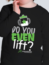 Load image into Gallery viewer, Do You Even Lift? Long Sleeve Toddler T Shirt