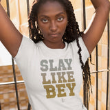 SLAY LIKE BEY Women's T-Shirt