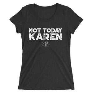 "Women's ""Not Today Karen"" Short Sleeve T-Shirt"