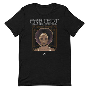 Protect Black Women Unisex/Men's T-Shirt