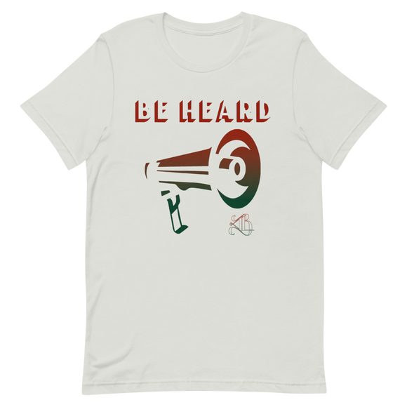 Be Heard Short-Sleeve Unisex T-Shirt