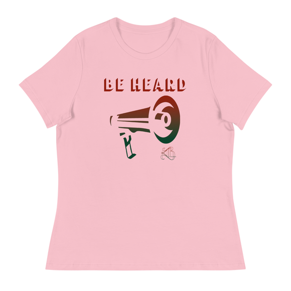 Be Heard Women's Relaxed T-Shirt