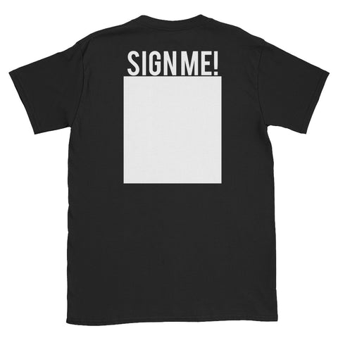 """Sign Me!"" Unisex T-Shirt with Tear Away Label"