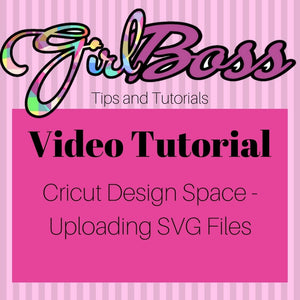 Cricut Design Space - Uploading SVG files