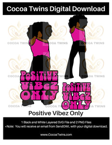 Digital Download  -  Positive Vibez Only - SVG Layered File and PNG File Format - Cocoa Twins