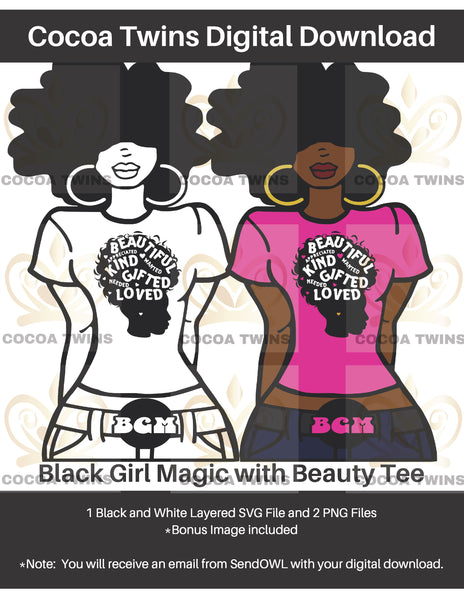 Digital Download  -  Black Girl Magic with Beauty TShirt - SVG Layered File and PNG File Format - Cocoa Twins