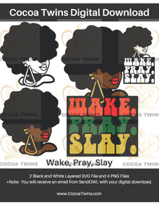 Digital Download  -  Wake, Pray, Slay - SVG Layered File and PNG File Format