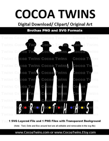 Digital Download - Brothas - SVG Layered File and PNG File Format