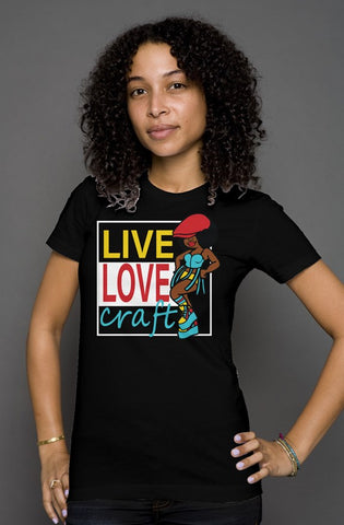 Live Love Craft | TShirt |B