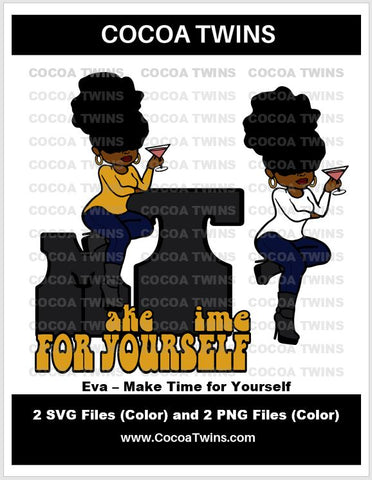 Digital Download  - Eva Make Time For Yourself - SVG Layered File and PNG File Format - Cocoa Twins