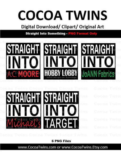 Digital Download - Straight Into Something - PNG File Format Only