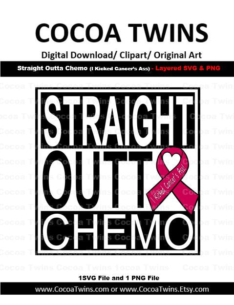 Digital Download  - Straight Outta Chemo - SVG Layered File and PNG File Format