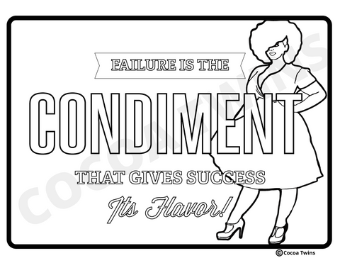 Digital Download  - Failure is the Condiment for Success FREE Coloring Page- PNG File Format