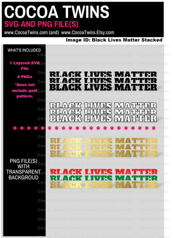 Digital Download  - Black Lives Matter Stacked