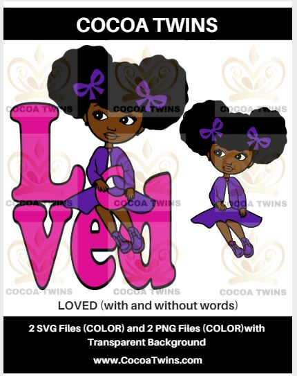 Digital Download  - Loved - SVG Layered File and PNG File Format - Cocoa Twins