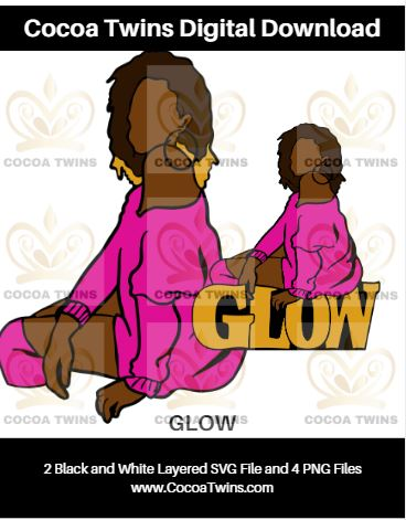 Digital Download  - GLOW - SVG Layered File and PNG File Format - Cocoa Twins
