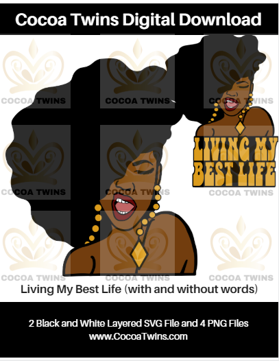 Digital Download  -  Living My Best Life - SVG Layered File and PNG File Format - Cocoa Twins