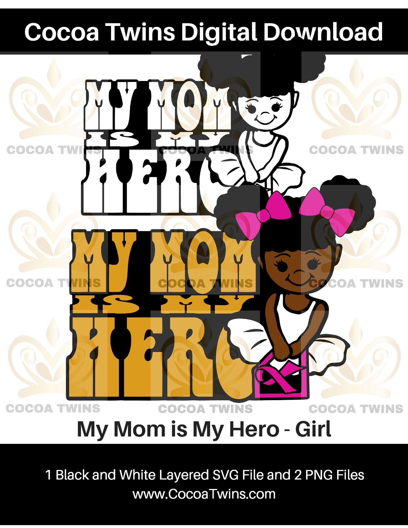 Digital Download  -  My Mom is My Hero - Girl - SVG Layered File and PNG File Format - Cocoa Twins