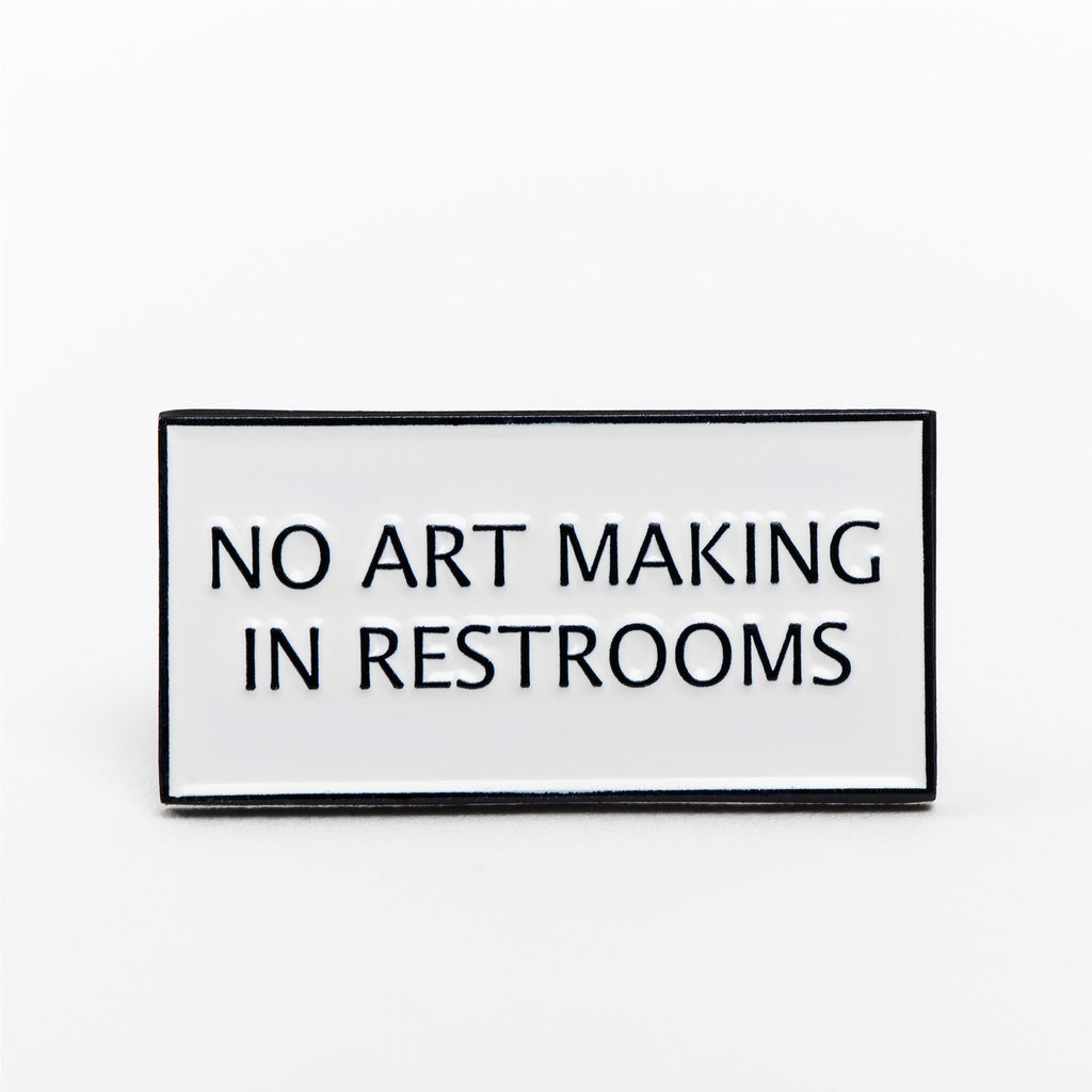 No Art Making Pin