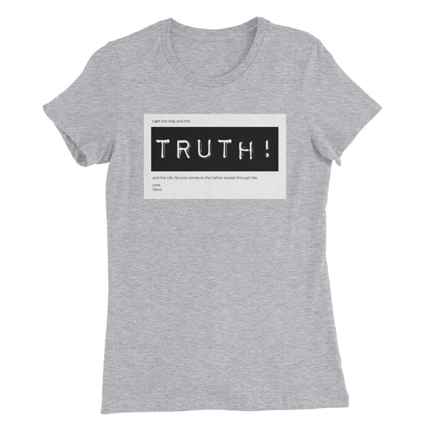 Way, TRUTH!, Life | Women's Slim Fit T-Shirt