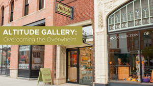 Altitude Gallery: Overcoming the Overwhelm
