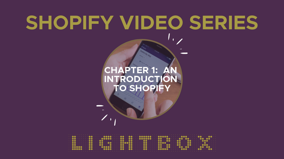 Shopify Video Series:  Chapter 1