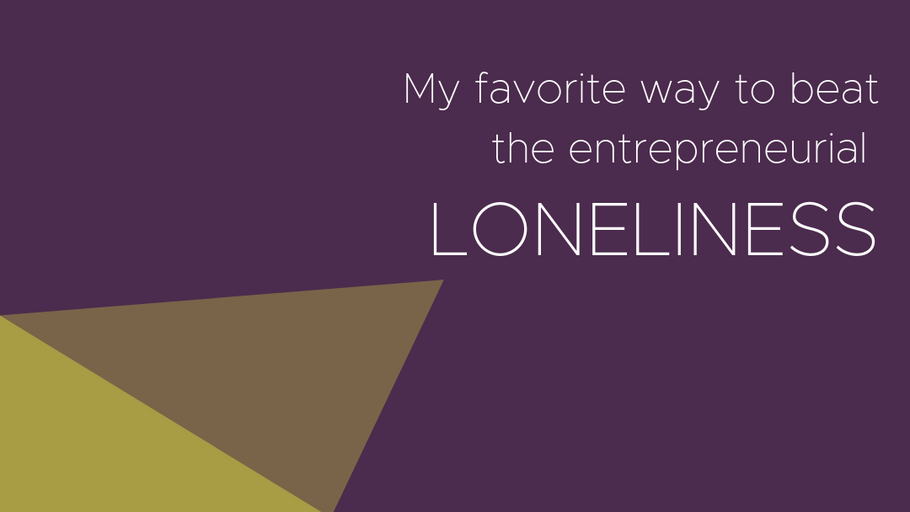 Beating that entrepreneurial loneliness