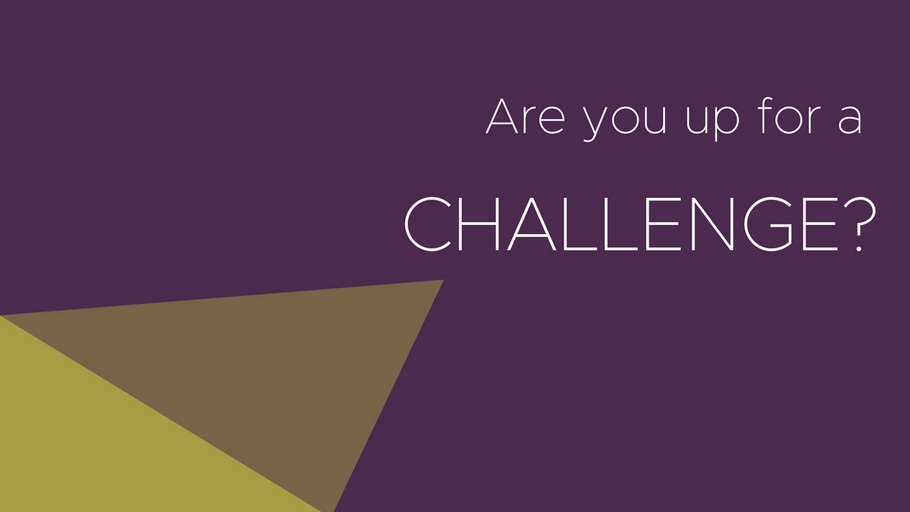 Are you up for a challenge?
