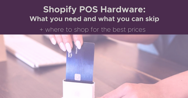 Must-have Hardware for Shopify POS – Lightbox