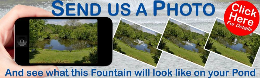 Send Us a Picture to See this Fountain on Your Pond