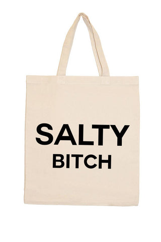 Salty Bitch Tote