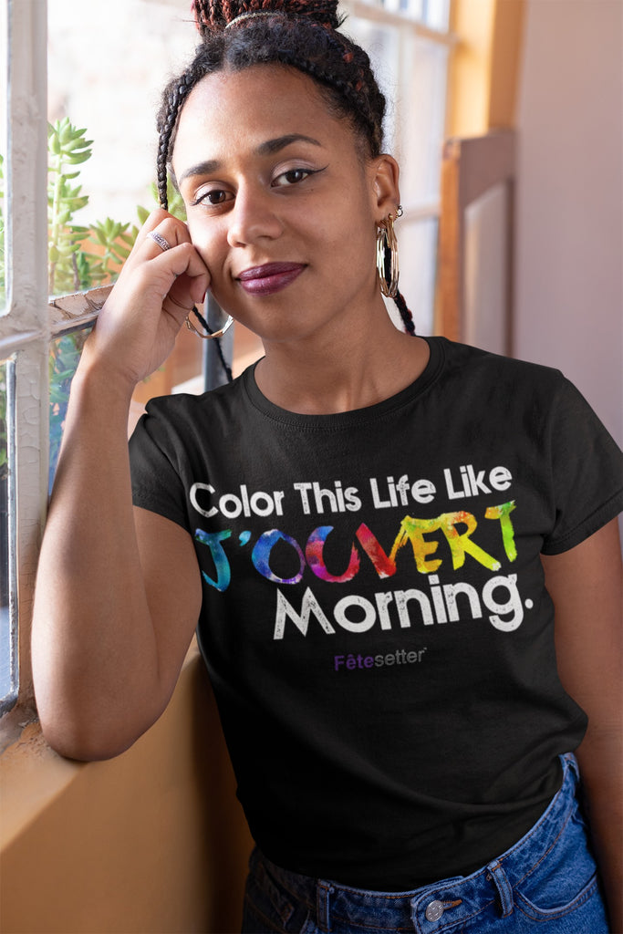 Color This Life Like J'ouvert Morning