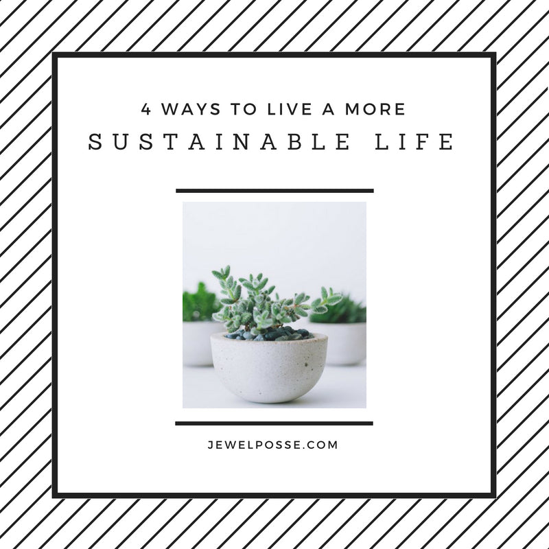 4 Simple Ways to Start Living a More Sustainable Life