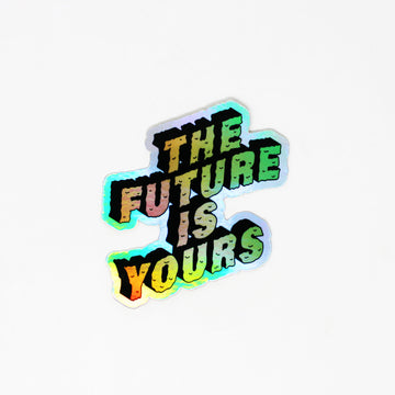 The Future Is Yours Sticker