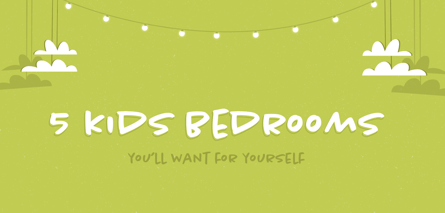 5 Kids Bedrooms You'll Want For Yourself