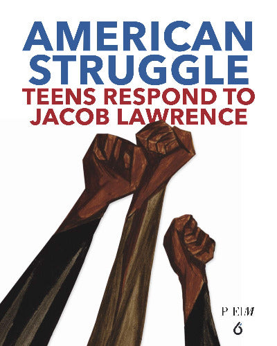 American Struggle: Teens Respond to Jacob Lawrence