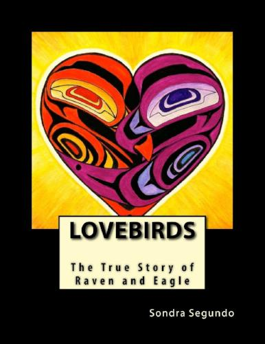 Lovebirds: The True Story of Eagle and Raven