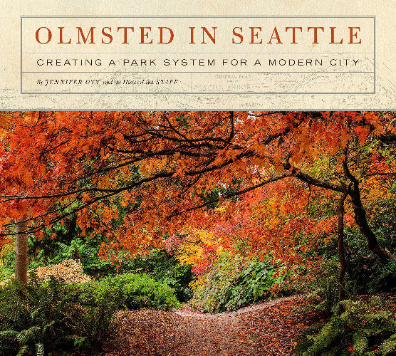 Olmstead in Seattle: Creating a Park System for a Growing City
