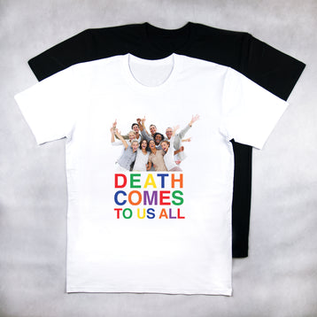 Death Comes To Us All Tee