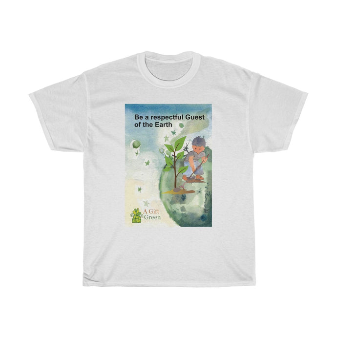 Be a respectful Guest of the Earth - Eco quote Unisex T-Shirts, Men cotton tee, women round neck printed tshirt many colours
